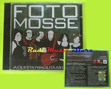 CD FOTO MOSSE A questa fragilita' mi dedico SIGILLATO PROMO lp mc dvd vhs