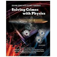 Solving Crimes with Physics (Solving Crimes with Science: Forensics (Mason Crest