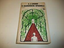 A.J.CRONIN IL GIARDINIERE SPAGNOLO OSCAR MONDADORI 415 1975 BELLISSIMO!F,PINTER!