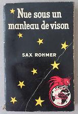 LES ÉDITIONS MONDIALES **  SAX ROHMER. NUE SOUS UN MANTEAU DE VISON  *** EO 1951