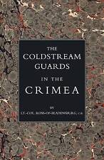 Coldstream Guards en Crimea: 2004 por Ross-de-Bladensburg (de Bolsillo, 2005)
