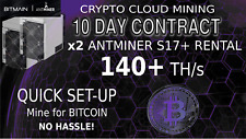 140 TH/s CLOUD Contract x2 S17+ Antminer Rental Bitcoin MINING 240 HOURS Hashing
