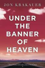 Under the Banner of Heaven: A Story of Violent Faith by Jon Krakauer (Paperback, 2004)