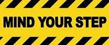 4 x - MIND YOUR STEP - Warning Sign - Self Adhesive Waterproof Vinyl Stickers