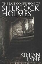 The Last Confession of Sherlock Holmes by Kieran Lyne (Paperback, 2014)