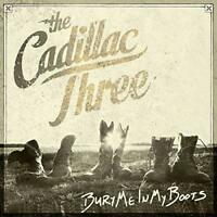 The Cadillac Three - Bury Me In My Boots (NEW 2 VINYL LP)