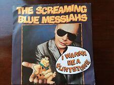 The Screaming Blue Messiahs I Wanna Be A Flintstone 7 ins vinyl single