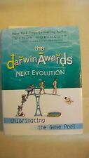The Darwin Awards Next Evolution : Chlorinating the Gene Pool by Wendy...