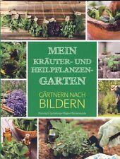 Mein Kräuter- und Heilpflanzen-Garten - Gärtnern nach Bildern: Planung ....