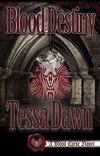 Blood Destiny : A Blood Curse Novel by Tessa Dawn (2013, Paperback, Reissue)