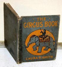 Vintage Book - The Circus Book by Laura R Smith 1913 A Flanagan Company