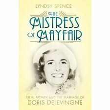 The Mistress of Mayfair: Men, Money and the Marriage of Doris Delevingne