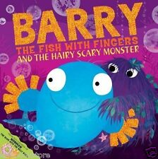 Sue Hendra - BARRY THE FISH WITH FINGERS AND THE HAIRY SCARY MONSTER - NEW