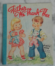 1954 FATHER WE THANK THEE PLASTIC BOOK REBECCA J.WESTON GIBSON USA IN12 BE