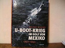U-Boot-Krieg im Golf von Mexiko 1942-1943 (gebunden)