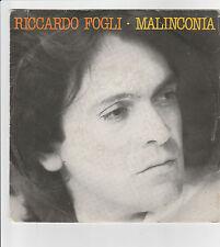 "RICCARDO FOGLI - DISCO 45 GIRI"" MALINCONIA ""(1981) DISCO NUOVO!!"
