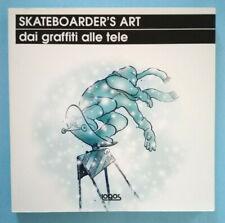 Libro J.WATERHOUSE/D.PENHALLOW Skateboarder's Art:dai graffiti alle tele no dvd