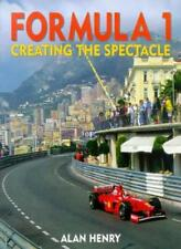 Formula 1: Creating the Spectacle By Alan Henry