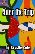 After the Trip : Thoughts on Entheogens, Spirituality, and Daily Life, Paperb...