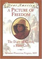 Dear America: A Picture of Freedom : The Diary of Clotee, a Slave Girl, Belmont