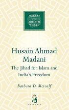 Husain Ahmad Madani (Makers of the Muslim World), Metcalf, Barbara