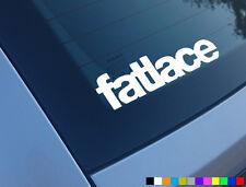 FATLACE CAR STICKER ILLEST HELLAFLUSH JDM JAP DRIFT FUNNY VW VINYL EURO DUB VAG