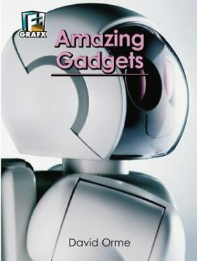Amazing Gadgets by David Orme