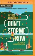 Don't Stop Me Now : 26. 2 Tales of a Runner's Obsession by Alexander Vassos...