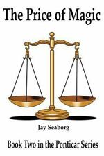 The Price of Magic : Book Two in the Ponticar Series by Jay Seaborg (2001,...