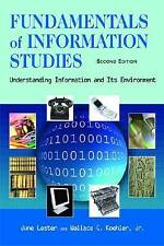 Fundamentals of Information Studies: Understanding Information and Its Environm