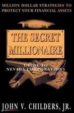 The Secret Millionaire Guide to Nevada Corporations : Million Dollar Strategies