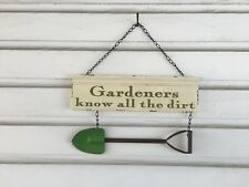 "Primitive farmhouse garden sign ""Gardeners know all the dirt"" chippy paint cream"