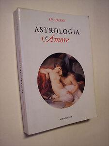 GREENE, Liz: ASTROLOGIA E AMORE, Astrolabio 1994