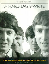 A Hard Day's Write: The Stories Behind Every Beatles Song by Steve Turner (1994)