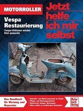 Vespa Restaurierung / Oldtimer - Jetzt helfe ich mir selbst M. Paxton NEU