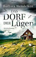 Das Dorf der Lügen: Kriminalroman von Wendelken, Barbara | Buch | Zustand gut