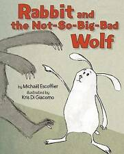 NEW Rabbit and the Not-So-Big-Bad Wolf by Michael Escoffier