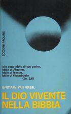 BASTIAAN VAN IERSEL IL DIO VIVENTE NELLA BIBBIA EDIZIONI PAOLINE 1970