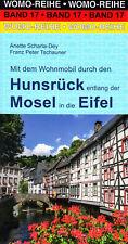 Mit dem Wohnmobil durch den Hunsrück - Mosel - Eifel - Womo-Reihe Band 17