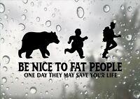 Be Nice to Fat People Design Car Van Truck Funny JDM Vinyl Decal Sticker