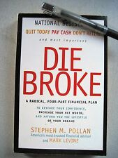 Die Broke:A Radical Four-Part Financial Plan by Stephen M. Pollan & Mark Levine