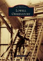 Lowell Observatory [Images of America] [AZ] [Arcadia Publishing]