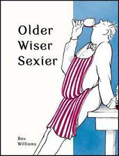 Spring Chicken: Older, Wiser, Sexier (Men) by Bev Williams (2017, Hardcover)