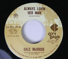 Country 45 Dale Mcbride - Always Lovin Her Man / I Know The Feeling On Con Brio