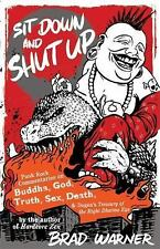 New, Sit Down and Shut Up: Punk Rock Commentaries on Buddha, God, Truth, Sex, De