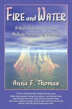 Fire and Water : A Safe Journey Through Multiple Personality Disorder by Anna...
