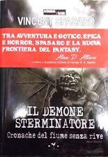 Il demone sterminatore. Cronache del fiume senza rive - Vincent Spasaro,  2013