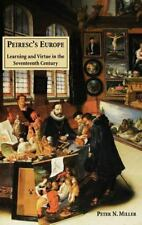 Peiresc's Europe: Learning and Virtue in the Seventeenth Century: By Mill...