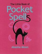 The Little Book of Pocket Spells by Akasha Moon NEW