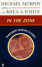 In the Zone: Transcendent Experience in Sports (Arka... by White, Rhea Paperback